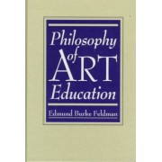 Philosophy of Art Education by Edmund Burke Feldman