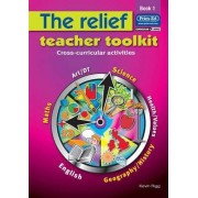 The Relief Teacher Toolkit: Bk. 1 by Kevin Rigg