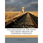 The Discovery of the Mind; The Greek Origins of European Thought by Bruno Snell