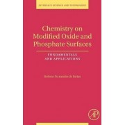 Chemistry on Modified Oxide and Phosphate Surfaces: Fundamentals and Applications by Robson Fernandes de Farias