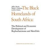 The Black Homelands of South Africa by Jeffrey Butler