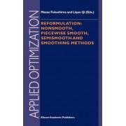 Reformulation: Nonsmooth, Piecewise Smooth, Semismooth and Smoothing Methods by M. Fukushima