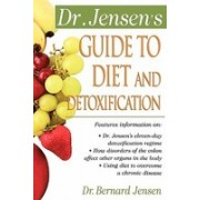 Dr. Jensen's Guide to Diet and Detoxification: Healthy Secrets from Around the World