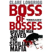 Boss of Bosses by Clare Longrigg