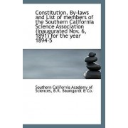 Constitution, By-Laws and List of Members of the Southern California Science Association (Inaugurate by Southern California Academy of Sciences