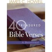 40 Treasured Bible Verses by James C. Howell