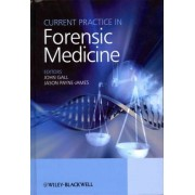Current Practice in Forensic Medicine by John Gall