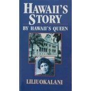 Hawaii's Story by Hawaii's Queen by Lydia Dominis