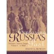 Exploring Russias Past: From Prehistory to 1850 v. 1 by Rowley