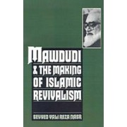 Mawdudi and the Making of Islamic Revivalism by Seyyed Vali Reza Nasr