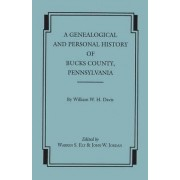 A Genealogical and Personal History of Bucks County, Pennsylvania by William Watts Hart Davis