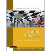 Game Cultures: Computer Games as New Media by Jon Dovey