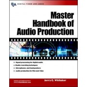 Master Handbook of Audio Production by Jerry Whitaker