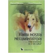 Fratii Nostri Necuvantatori - Daneil Meurois Anne Givaudan