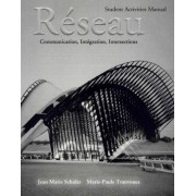 Student Activities Manual for Reseau by Jean-Marie Schultz