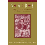Sade and the Narrative of Transgression by David B. Allison