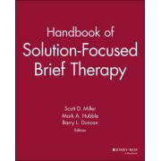 Handbook of Solution-focused Brief Therapy by S. Miller