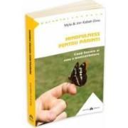 Mindfulness Pentru Parinti - Myla Si John KabaT-Zinn