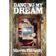 Dancing My Dream by Warren Petoskey