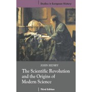 The Scientific Revolution and the Origins of Modern Science 2008 by John Henry