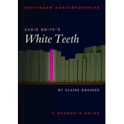 Zadie Smith's White Teeth by Claire Squires