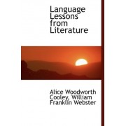 Language Lessons from Literature by William Franklin Webst Woodworth Cooley