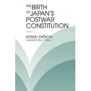 The Birth of Japan's Postwar Constitution by Shoichi Koseki