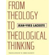 From Theology to Theological Thinking by Jean-Yves Lacoste