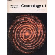 Readings From Scientific American, Cosmology + 1 (Contents: Intro. By Owen Gingerich. The Red Shift. The Evolutionary Universe. The Curvature Of Space In A Finite Universe. Cosmology Before ...