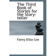 The Third Book of Stories for the Story-Teller by Fanny Eliza Coe