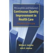 Mclaughlin And Kaluzny's Continuous Quality Improvement In Health Care by William A. Sollecito