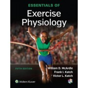 Essentials of Exercise Physiology by William D. McArdle
