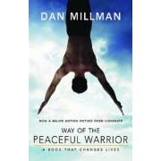 Way of the Peaceful Warrior by Dan Millman