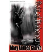 Debt of Dishonour by Mary Andrea Clarke