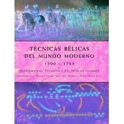 Tecnicas belicas del mundo moderno 1500-1763/ Fighting Techniques of the Early Modern World 1500-1763 by Christer Jorgensen