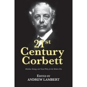 21st Century Corbett: Maritime Strategy and Naval Policy for the Modern Era