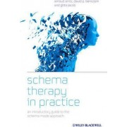Schema Therapy in Practice - an Introductory Guideto the Schema Mode Approach by Arnoud Arntz