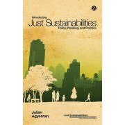 Introducing Just Sustainabilities by Julian Agyeman