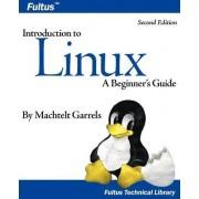 Introduction to Linux (Second Edition) by Machtelt Garrels
