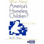 What About America's Homeless Children? by Paul G. Shane