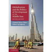 Globalization and the Politics of Development in the Middle East by Clement Moore Henry
