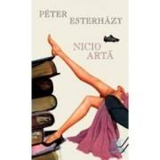 Nici o arta - Peter Esterhazy
