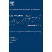 Quantum Entanglement and Information Processing: Volume 79 by Daniel Esteve