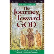 The Journey Toward God by Fr Benedict J Groeschel