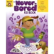 The Never-Bored Kid Book, Ages 5-6 by Evan-Moor Educational Publishers