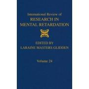International Review of Research in Mental Retardation: Volume 24 by Laraine Masters Glidden