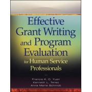 Effective Grant Writing and Program Evaluation for Human Service Professionals by Francis K. O. Yuen