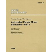 Automated People Mover Standards: Pt. 1 by American Society of Civil Engineers (Asce)