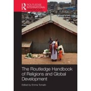 The Routledge Handbook of Religions and Global Development by Emma Tomalin