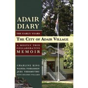 Adair Diary: A Mostly True Collaborative Memoir of the City of Adair Village